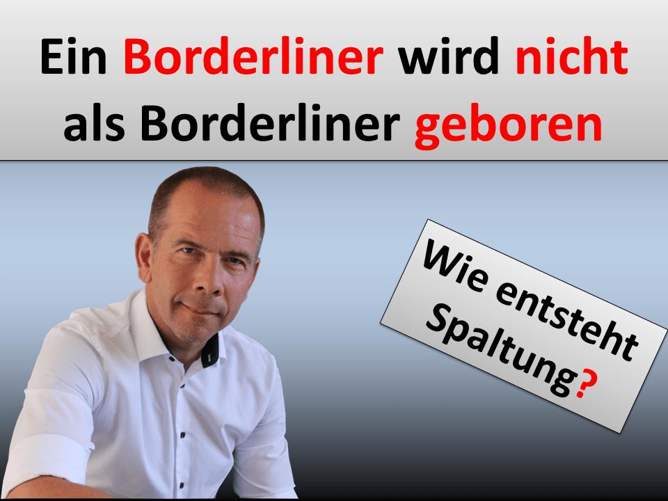 Ein Borderliner wie niemals als Borderliner geboren